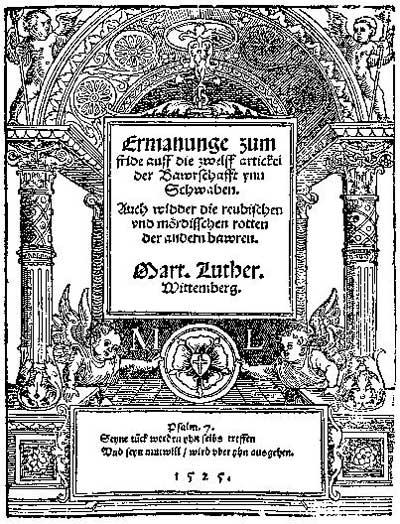 Martin Luther: Ermahnung zum Frieden auf die Zwölf Artikel der Bauernschaft in Schwaben. Auch wider die räuberischen und mörderischen Rotten der anderen Bauern, Wittenberg, 1525