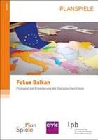 """""""Fokus Balkan"""" - Ein Planspiel zur Erweiterung der Europäischen Union - zur Europawahl  2019"""