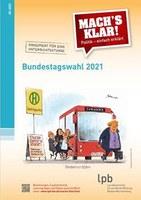 """Für den Unterricht: """"Mach´s klar! Politik – einfach erklärt""""   Bundestagswahl 2021"""