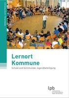 Lernort Kommune – Schule und kommunale Jugendbeteiligung - Handreichung bei der Landeszentrale für politische Bildung Baden-Württemberg