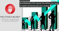 """Podcast-Reihe zur Landtagswahl 2021 startet: """"Wo bleiben die Frauen im baden-württembergischen Landtag?"""""""