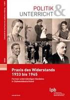 Praxis des Widerstands 1933 bis 1945: Formen widerständigen Handels in Südwestdeutschland