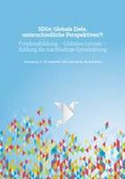 """SDGs: Globale Ziele, unterschiedliche Perspektiven?! Friedensbildung – Globales Lernen – Bildung für nachhaltige Entwicklung"""""""