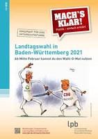 """Unterrichtshandreichung """"Mach´s klar!"""" mit neuer Ausgabe - Landtagswahl in Baden-Württemberg 2021"""