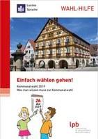 Wahlhilfe in leichter Sprache: Broschüre zur Kommunalwahl 2019